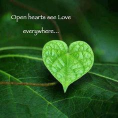 Open you heart and feel the love within. <3