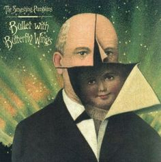 Bullet with Butterfly Wings - The Smashing Pumpkins