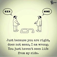 No need to argue. Look at things from both sides and if you don't agree, respect each others opinion.