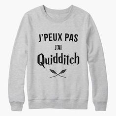 Sweat harry potter j'peux pas j'ai quidditch - bichette.co