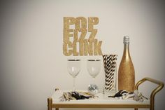 SALE Pop Fizz Clink gold glitter sign New Years Eve