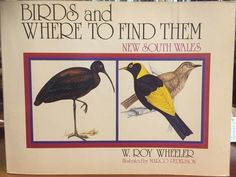 Birds and Where to Find Them - New South Wales, written by W. Roy Wheeler and illustrated by Margo Pederson. Published in 1974.