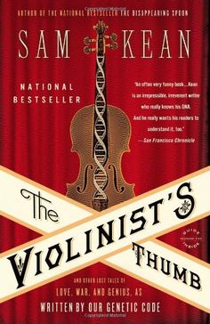 The Violinist's Thumb: And Other Lost Tales of Love, War, and Genius, as Written by Our Genetic Code by Sam Kean http://www.amazon.com/dp/0316182338/ref=cm_sw_r_pi_dp_ctm3ub1E5D6MC