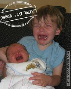 Summer, I say €œUNCLE! Motherhood, WTF?