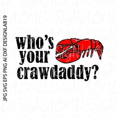 who's your crawdaddy svg crawfish crayfish Mud Bug boil Coon ass bbq Bayou Creole louisiana seasoning cajun south nola New orleans Texas by on Etsy Create Birthday Invitations, Printable Tattoos, Pantry Labels, Silhouette Studio Designer Edition, Brother Scan And Cut, Vinyl Cutter, Silhouette Machine, Transfer Paper, Print And Cut
