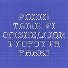 pakki.tamk.fi  Opiskelijan työpöytä PAKKI