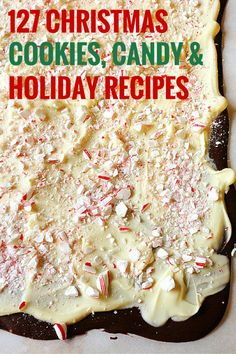 127 Christmas Cookies, Candy & Holiday Recipes | http://browneyedbaker.com  Breakfast, Drinks& Sweets. It's all here!