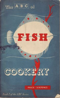 """""""The ABCs of Fish Cookery"""" cover of a post-war (March 1948) cook booklet from the British Ministry of Food"""