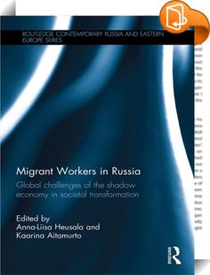 "Migrant Workers in Russia    ::  Russia has a very large pool of economic migrants, up to 25% of the workforce according to some estimates. Although many migrants, many from former Soviet countries which are now independent, entered Russia legally, they frequently face bureaucratic obstacles to legal employment and Russian citizenship, factors which have led to a very large ""shadow economy"". This book presents a comprehensive examination of migrant labour in Russia. It describes the na..."