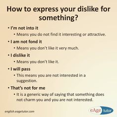 Communication is an important part of life, be it your professional or personal life. Learn phrases which will help you dislike or disapprove for something you don't like without sounding offensive. Learn more with examples: http://bit.ly/1P2ag7k #english #communication #phrases #disapprove #dislike #eagespokenenglish #tbt