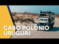 Conheça Cabo Polonio - Uruguai