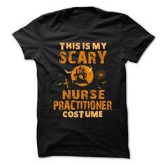 Halloween Costume for NURSE PRACTITIONER T Shirts, Hoodies, Sweatshirts. CHECK PRICE ==► https://www.sunfrog.com/No-Category/Halloween-Costume-for-NURSE-PRACTITIONER.html?41382
