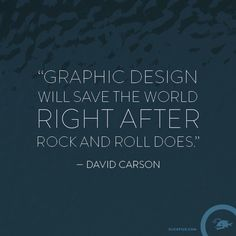 Words of Wisdom - SlickFish Studios David Carson, Wisdom, Social Media, Graphic Design, Words, Quotes, Quotations, Social Networks, Quote