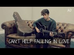 Elvis Presley - Can't Help Falling In Love (ROLLUPHILLS cover) // Jack Wills #cidersessions - YouTube