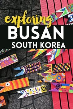 Exploring Busan, South Korea                                                                                                                                                                                 More