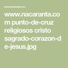 Cross Stitch, Christ, Virgin Mary, Hearts, Punto De Cruz, Dots, Patterns, Dinner, Crossstitch