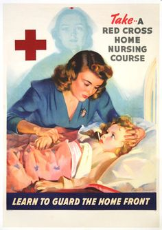 Poster ID: CL22995 Size: 33 x 24 inches = 84 x 61 cm Condition: Very Good Price: $330 Original Title: Take a Red Cross Home Nursing Course Learn to Guard the Home Front Designer: Brummer Year of Poster: 1940s Category: Political/World War II Country of Poster: American Available: Yes