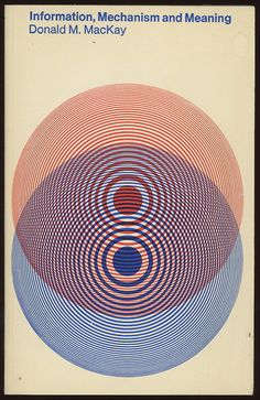 information, mechanism and meaning (1972 ed., cover design by toshihiro katayama)