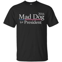 Hi everybody!   Mad Dog for President 2016 T-Shirt Republican Political   https://zzztee.com/product/mad-dog-for-president-2016-t-shirt-republican-political/  #MadDogforPresident2016TShirtRepublicanPolitical  #MadforShirtPolitical #Dog2016Political #for #President #2016Shirt