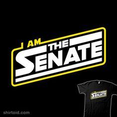 I am the Senate   Shirtoid #emperorpalpatine #film #movies #olipop #revengeofthesith #scifi #starwars #typographic