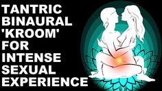 **WARNING** ANCIENT TANTRIC SEX FREQUENCIES WITH BINAURAL KROOM MANTRA :...