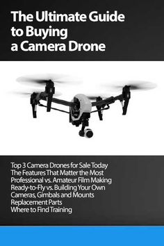 UPDATED: everything you need to know to select the right camera drone for your needs, whether for work or for fun. We compare the top 3 camera drones for sale today.