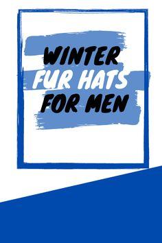 Winter Fur Hats For Men Fur Hats, Mens Fur, Trendy Collection, Hats For Men, Winter, Winter Time, Winter Fashion