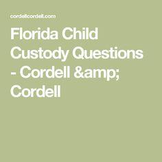 Florida Child Custody Questions - Cordell & Cordell
