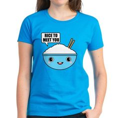 Rice to Meet You T Shirt  #rice #puns #cute #kawaii #food #foodie #characters #cartoon #drawing #illustration #jokes #humor #funny #shirts #women