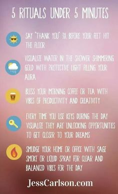 5 minutes or less rituals. Simple but effective ways of empowering yourself positively & remembering to be thankful too