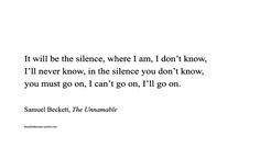 A Reluctant Subject: Portraits of Samuel Beckett Beckett Quotes, John Green Quotes, Waxing Poetic, Samuel Beckett, Literary Quotes, Some Quotes, Quote Aesthetic, Some Words, Quotations