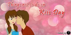 Voidcan.org shares with you things which should be taken care before celebrating  Kiss Day