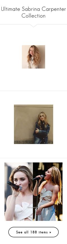 """Ultimate Sabrina Carpenter Collection"" by feelslikeloneliness ❤ liked on Polyvore featuring sabrina carpenter, gmw, people, pictures, icon pictures, backgrounds, filler, sabrina, home and home decor"