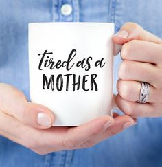 Tired as a Mother Mug by SaraHynesDesigns on Etsy