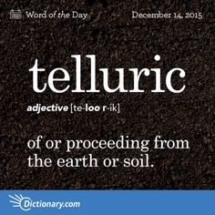 telluric: Dictionary.com Word of the Day