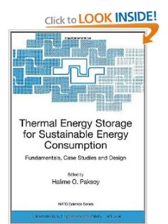 Thermal Energy Storage for Sustainable Energy Consumption: Fundamentals, Case Studies and Design (Nato Science Series II: (closed)) by Halime Ö. Paksoy. $139.00. Publisher: Springer; 2007 edition (January 5, 2007). Publication: January 5, 2007. Edition - 2007