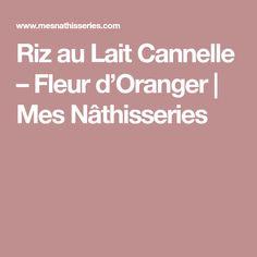 Riz au Lait Cannelle – Fleur d'Oranger | Mes Nâthisseries
