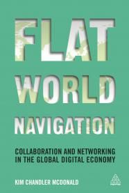 "Here you'll find quotes from my latest book, which ""gives you the information you need, not only to access, accentuate and develop your own flat world navigation skills, but also how to engage and empower the Flat World Navigators - those people who excel at building and maintaining authentic relationships and dynamic networks - within your organization in such a way that they can be leveraged to expand the distribution footprint of your product, service or idea."""