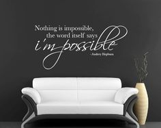 Nothing Is Impossible Wall Sticker Vinyl Wall Decal Quote Mural Audrey Hepburn Wall Art. £14.99, via Etsy.