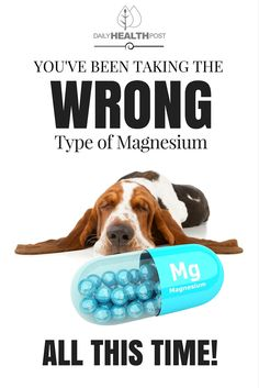 You've Been Taking The Wrong Type of Magnesium All This Time