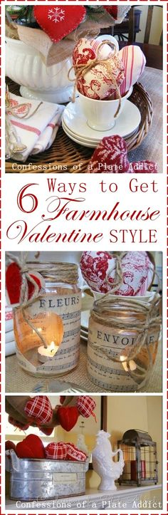 CONFESSIONS OF A PLATE ADDICT Six Ways to Get Farmhouse Valentine Style