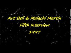 Art Bell & Malachi Martin Fifth Interview 1997 - YouTube