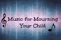 Stillborn and Still Breathing: Grief Project: 35 Songs for Mourning Your Child
