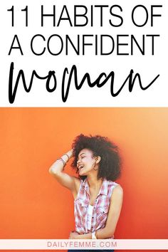 Confidence is a habit we create and work on each day. Here are 11 habits of a confident woman that you can add in to your day to increase your confidence. Increase Confidence, Confidence Boosters, Confidence Tips, Confidence Building, Gaining Confidence, Confident Women Quotes, Confident Woman, Affirmations For Women, Positive Affirmations