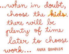 4.18.11.Anna.Quindlen.Quote by yourhomebasedmom, via Flickr