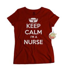 Keep Calm I'm a Nurse Tshirt Womens Nurse T-shirt Ladies Birthday Valentine's Day Gift for Nurses