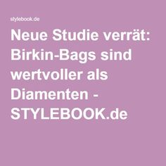 Neue Studie verrät: Hermés Birkin-Bags sind wertvoller als Diamenten #Hermés #Birkin #JaneBirkin #Handbag #Gainsbourg