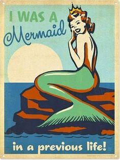 Retro illustration // I was a mermaid in a previous life! Mermaid Wall Art, Mermaid Fairy, Mermaid Tale, Mermaid Sign, Mermaid Prints, Mermaid Poster, Real Mermaids, Mermaids And Mermen, Mermaid Quotes