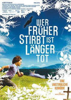 """""""Wer Früher Stirbt Ist Länger Tot"""" (2006)  Ich liebe diesen Film :)"""