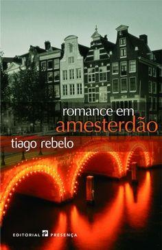 """""""Romance em Amesterdão"""" - Tiago Rebelo"""